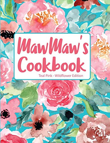 MawMaw's Cookbook Teal Pink Wildflower Edition by Pickled Pepper Press