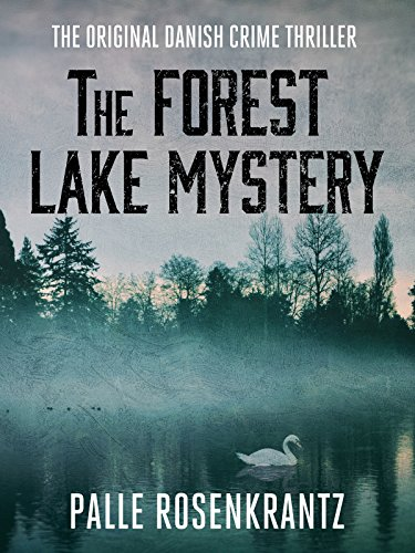 The Forest Lake Mystery: The Original Danish Crime Thriller