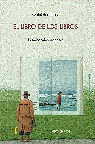 EL libro de los libros (Ilustrados): Amazon.es: Buchholz, Quint ...