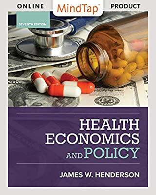 MindTap Economics for Henderson's Health Economics and Policy, 7th Edition