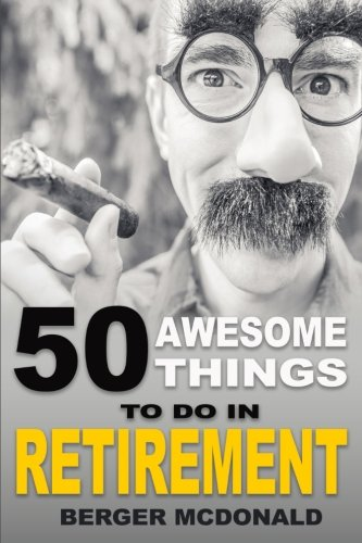 50 Awesome Things To Do In Retirement: The