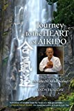 Journey to the Heart of Aikido: The Teachings of Motomichi Anno Sensei