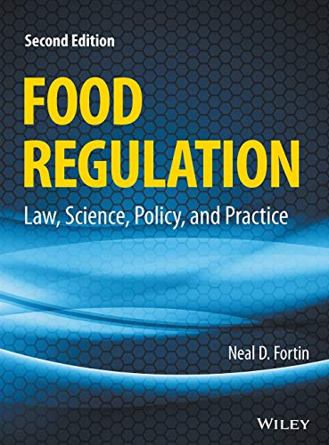 Food Regulation: Law, Science, Policy, and Practice (Fda Supplements Food)