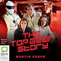 The Top Gear Story Audiobook by Martin Roach Narrated by Jerome Pride