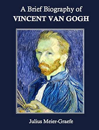 a brief analysis of the vincent van goghs brief life Find vincent van gogh lesson plans  this instructional activity contains words that are related to the life of vincent van gogh  students provide a brief.