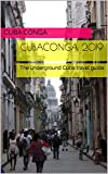 CubaConga 2019: The underground Cuba travel guide