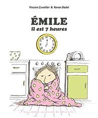 Émile, il est 7 heures par Vincent Cuvellier