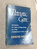 Patriotic Gore Studies in Literature of the American Civil War first published a