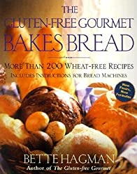 The Gluten-Free Gourmet Bakes Bread: More Than 200 Wheat-Free Recipes [GLUTEN-FREE GOURMET BAKES BREA]