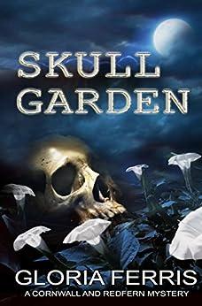 Skull Garden: A Cornwall & Redfern Mystery, Book 3 by [Ferris, Gloria]