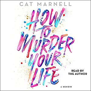 How to Murder Your Life Audiobook