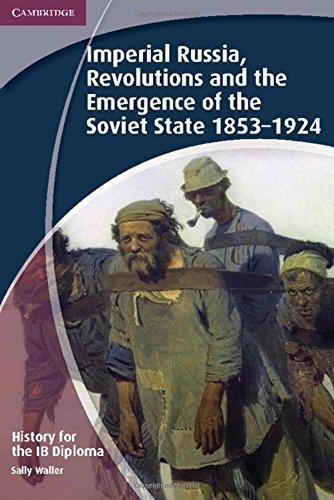 History for the IB Diploma: Imperial Russia, Revolutions and the Emergence of the Soviet State 1853-1924 ebook