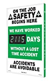 "Accuform SCK115 Aluminum Digi-Day Electronic Scoreboard, Legend""ON The Job Safety Begins HERE - WE Have Worked #### Days Without A Lost TIME"", 28"" Height x 20"" Width x 2"" Depth, Green/Black on White"