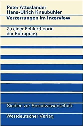 Book Verzerrungen im Interview: Zu e. Fehlertheorie d. Befragung (Studien zur Sozialwissenschaft ; Bd. 32) (German Edition)