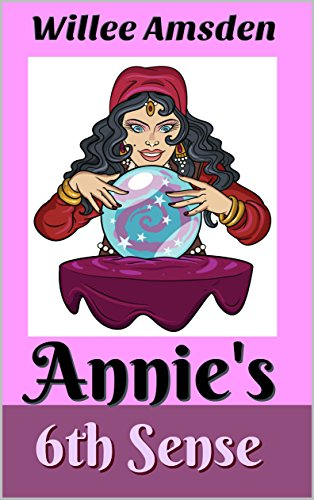 Annie's 6th Sense (The Annie McCauley Romantic Comedy Mysteries) by [Amsden, Willee]