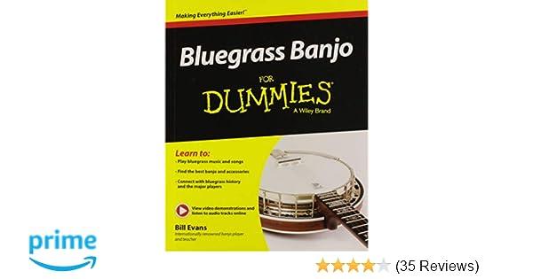 Amazon com: Bluegrass Banjo For Dummies (9781119004301): Bill Evans