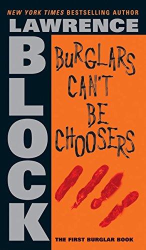 Burglars Can't Be Choosers (Bernie Rhodenbarr) Orbit Blocks Series