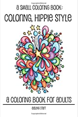 A Small Coloring Book: Coloring, Hippie Style