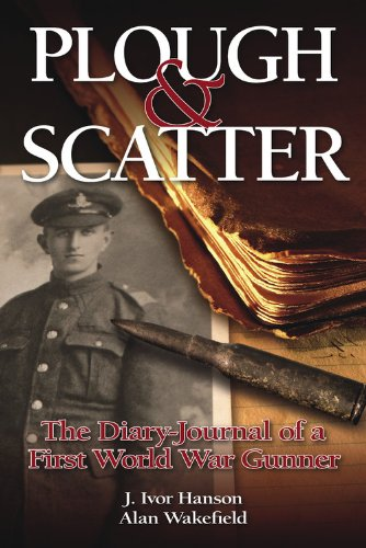 Plough & Scatter: The Diary-Journal of a First World War (Wakefield Cottage)