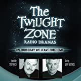 On Thursday We Leave for Home: The Twilight Zone Radio Dramas