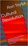 Cultural Revolution: The Rise of Cultural Marxism and Global Assault on American Core Values and Conservatism