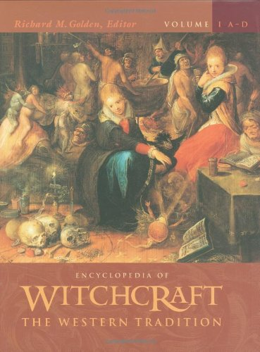 Encyclopedia of Witchcraft [4 Volumes]: The Western Tradition: Encyclopedia of Witchcraft: The Western Tradition