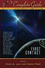 The Complete Guide to Writing Science Fiction: Volume One - First Contact (The Complete Guide to Writing Series) Paperback