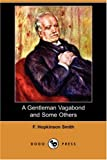 A Gentleman Vagabond and Some Others, F. Hopkinson Smith, 1406564125