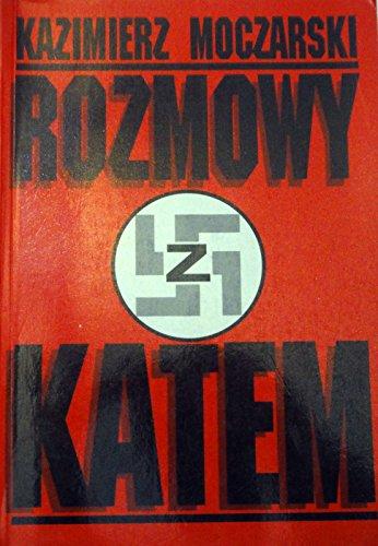 8301110694 - Moczarski, Kazimierz: Rozmowy z katem - Książki