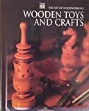 Wooden Toys and Crafts, Time-Life Books Editors, 0809495295