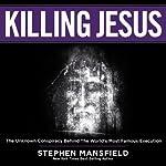 Killing Jesus   Stephen Mansfield