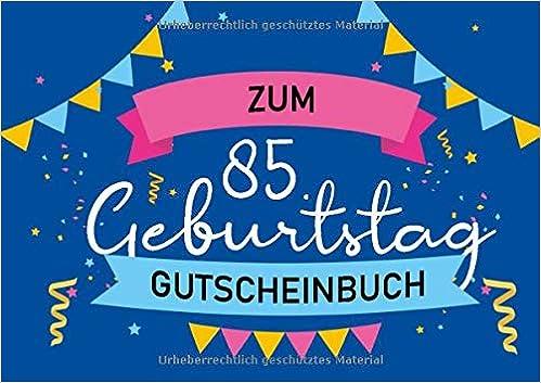 Zum 85 Geburtstag Gutscheinbuch Blanko Gutscheinheft Als