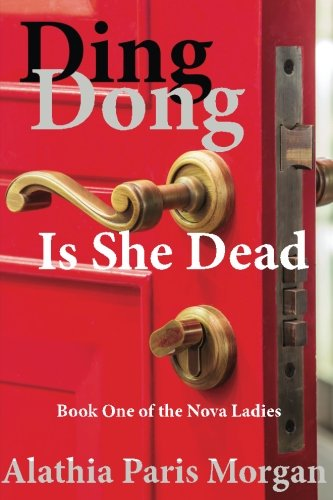 Ding Dong! Is She Dead? (Nova Ladies Adventures Book) (Volume 1)