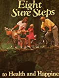 img - for Eight Sure Steps to Health and Happiness book / textbook / text book