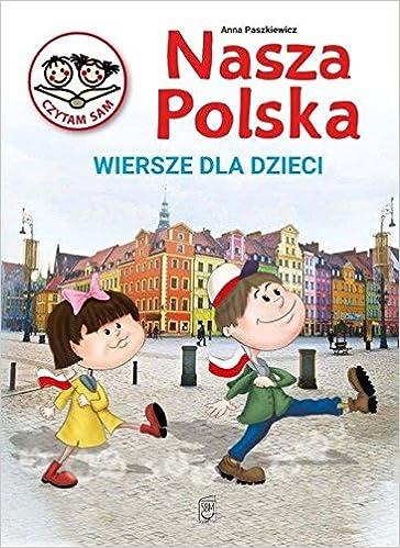Nasza Polska Wiersze Dla Dzieci Amazones Anna Paszkiewicz