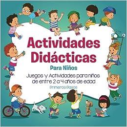 Actividades Didácticas Para Niños Juegos Y Actividades Para Niños De Entre 2 A 4 Años De Edad Spanish Edition Pasos Primeros Imagen Editorial 9781533172723 Books