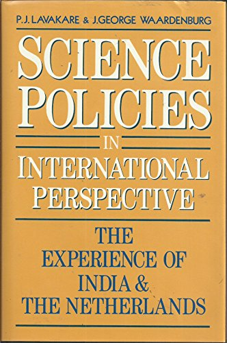 Science Policies in International Perspective: The Experience of India and the Netherlands (Papers from the  Indo-Dutch Workshop on Science Policy,)