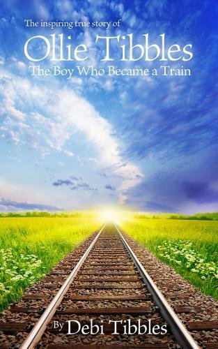 Download Ollie Tibbles: The Boy Who Became a Train ebook