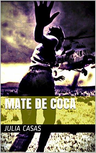 Mate de coca (Spanish Edition) - Kindle edition by JULIA