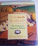 Food from the Heartland, Glenn Andrews, 0133232549