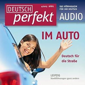Deutsch perfekt Audio - Im Auto. 4/2013 Hörbuch