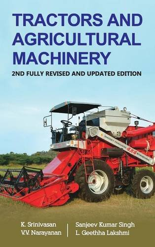 Tractors and Agricultural Machinery: 2nd Fully Revised and Updated Edition