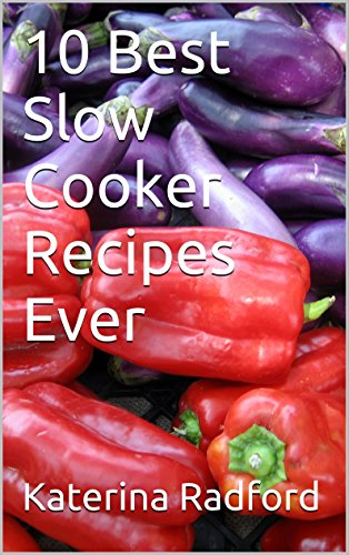 10 Best Slow Cooker Recipes Ever