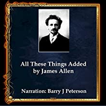 All These Things Added Audiobook by James Allen Narrated by Barry J. Peterson