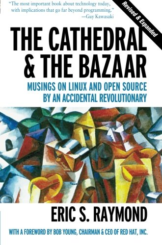 The Cathedral & the Bazaar: Musings on Linux and Open Source by an Accidental Revolutionary by Brand: OREILLY ASSOCIATES