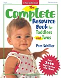The Complete Resource Book for Toddlers and Twos: Over 2000 Experiences and Ideas