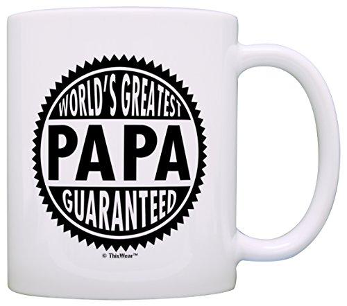 Sweatshirt Greatest (Father's Day Gift for Grandpa World's Greatest Papa Guaranteed Gift Coffee Mug Tea Cup White)