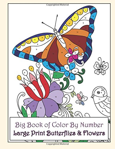 Download Big Book of Color By Number Large Print Butterflies & Flowers (Premium Adult Coloring Books) (Volume 24) pdf