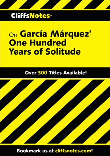 CliffsNotes on Garcia Marquez' One Hundred Years of Solitude (One Hundred Years Of Solitude Cliff Notes)