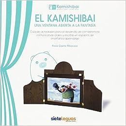 El Kamishibai: Una Ventana Abierta a la Fantasía: Amazon.es: Rosa Gaete Moscoso: Libros